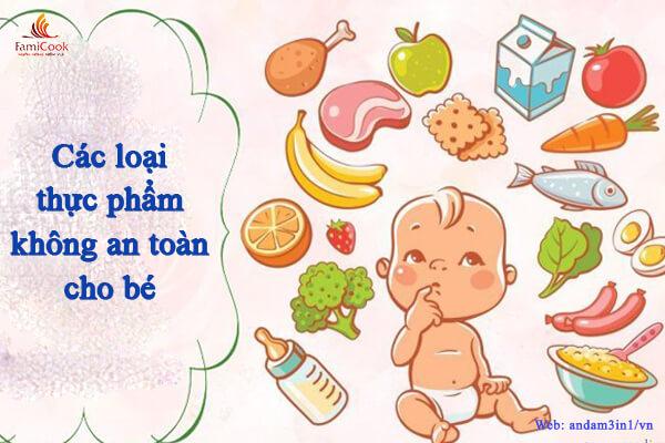 các loại thực phẩm không an toàn cho bé